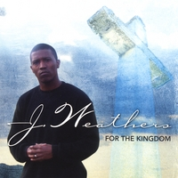 J. Weathers | For the Kingdom