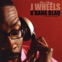 J Wheels & K'bana Blaq | One Day