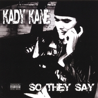 kady kane | so they say