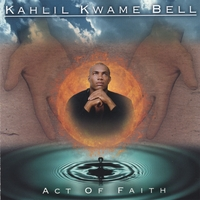 Kahlil Kwame Bell | Act of Faith