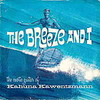 Kahuna Kawentzmann | The Breeze And I
