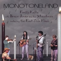Emily Kaitz With Bruce Jones & the Monotones Featuring the East Side Flash | Monotoneland