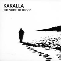 Kakalla | The Voice of Blood