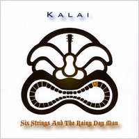 Kalai | Six Strings and the Rainy Day Man