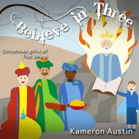 Kameron Austin | I Believe in the Three