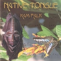 Kam Falk | Native Tongue