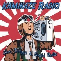 Kamikaze Radio | Sex, Drugs & Sushi Rolls