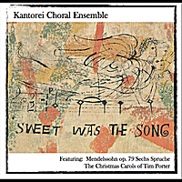 Kantorei Choral Ensemble | Sweet Was the Song