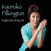 Kaoruko Pilkington | Bright Side of My Life