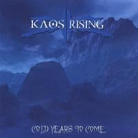 Kaos Rising | Cold Years To Come