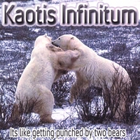 Kaotis Infinitum | It's Like Getting Punched By Two Bears