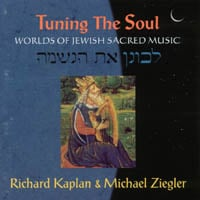 Richard Kaplan and Michael Ziegler | Tuning the Soul: Worlds of Jewish Sacred Music