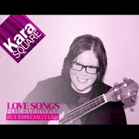 Kara Square | Love Songs for Everyone but Especially Uke