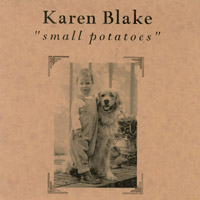 Karen Blake | Small Potatoes