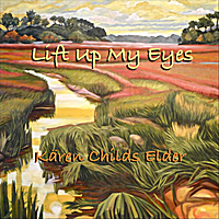 Karen Childs Elder | Lift Up My Eyes