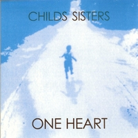 Karen Childs Elder, Martha Childs & Heather Childs | One Heart