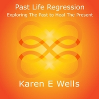 Karen E Wells | Past Life Regression