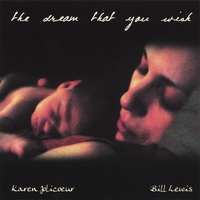 Karen Jolicoeur & Bill Lewis | The Dream That You Wish