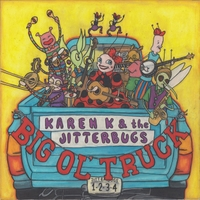 Karen K and the Jitterbugs | Big Ol' Truck