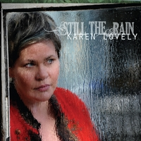 Karen Lovely | Still The Rain
