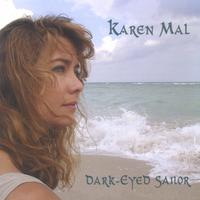 Karen Mal | Dark-Eyed Sailor