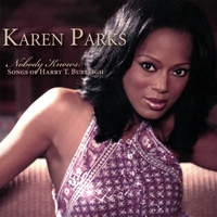 Karen Parks | Nobody Knows: Songs Of Harry T. Burleigh