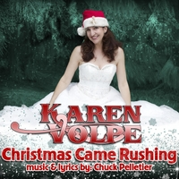 Karen Volpe | Christmas Came Rushing