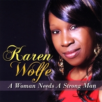 Karen Wolfe | A Woman Needs a Strong Man