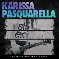 Karissa Pasquarella   My Mind Put Into Songs