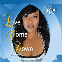 Kari Taylor | Love Come Down (The Remake)