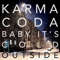 Karmacoda | Baby It's Cold Outside