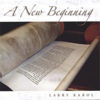 Larry Karol | A New Beginning