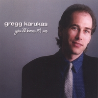 Gregg Karukas | You'll Know it's Me