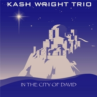 Kash Wright Trio | In the City of David