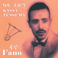 Kassa Tessema | Fano (Ethiopian Contemporary Oldies Music