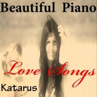 Katarus | Beautiful Piano Love Songs