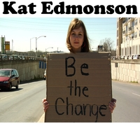 Kat Edmonson | Be The Change