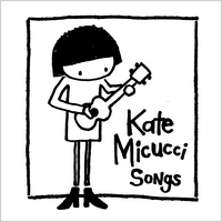 Kate Micucci | Songs - EP