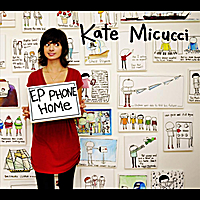Kate Micucci | E.P. Phone Home