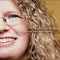 Katherine Moller | Bright-Eyed and Bushy-Haired