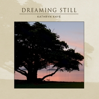 Kathryn Kaye | Dreaming Still