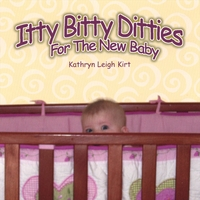 Kathryn Leigh Kirt | Itty Bitty Ditties for the New Baby