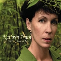 Kathryn Smith | With Every Breath I Take