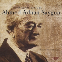 Kathryn Woodard | Ahmed Adnan Saygun: Piano Music
