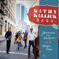 Kathy Kallick Band | Between the Hollow & the High-Rise