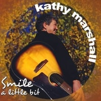 Kathy Marshall | Smile a Little Bit
