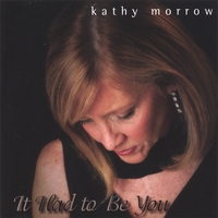 Kathy Morrow | It Had To Be You
