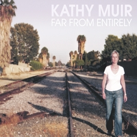 Kathy Muir | Far from Entirely