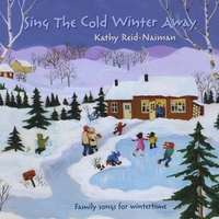 Kathy Reid-Naiman | Sing The Cold Winter Away