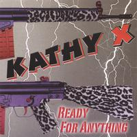 Kathy X | Ready For Anything